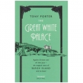 The Great White Palace by Tony Porter